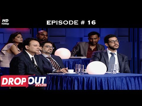 Dropout Pvt Ltd- Full Episode 16 - The final showdown!