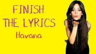 FINISH THE LYRICS | Camila Cabello - Havana