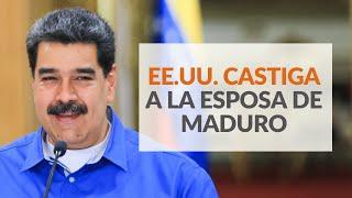 EE.UU. castiga a la esposa de Maduro