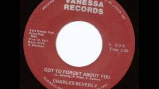 Charles Beverly   Got To Forget About You.wmv