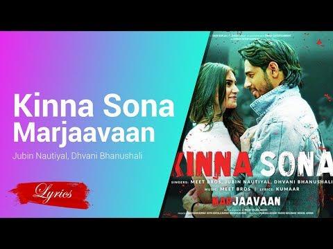 Lyrics Kinna Sona - Marjaavaan - Jubin Nautiyal, Dhvani Bhanushali