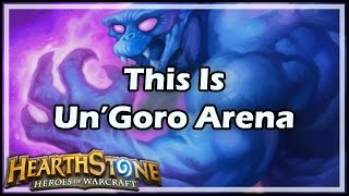 [Hearthstone] This Is Un'Goro Arena