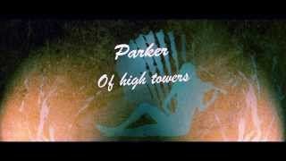 Parker - Of High Towers