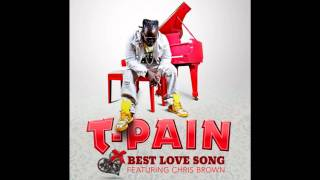The Best Love Song- T- Pain Feat. Chris Brown