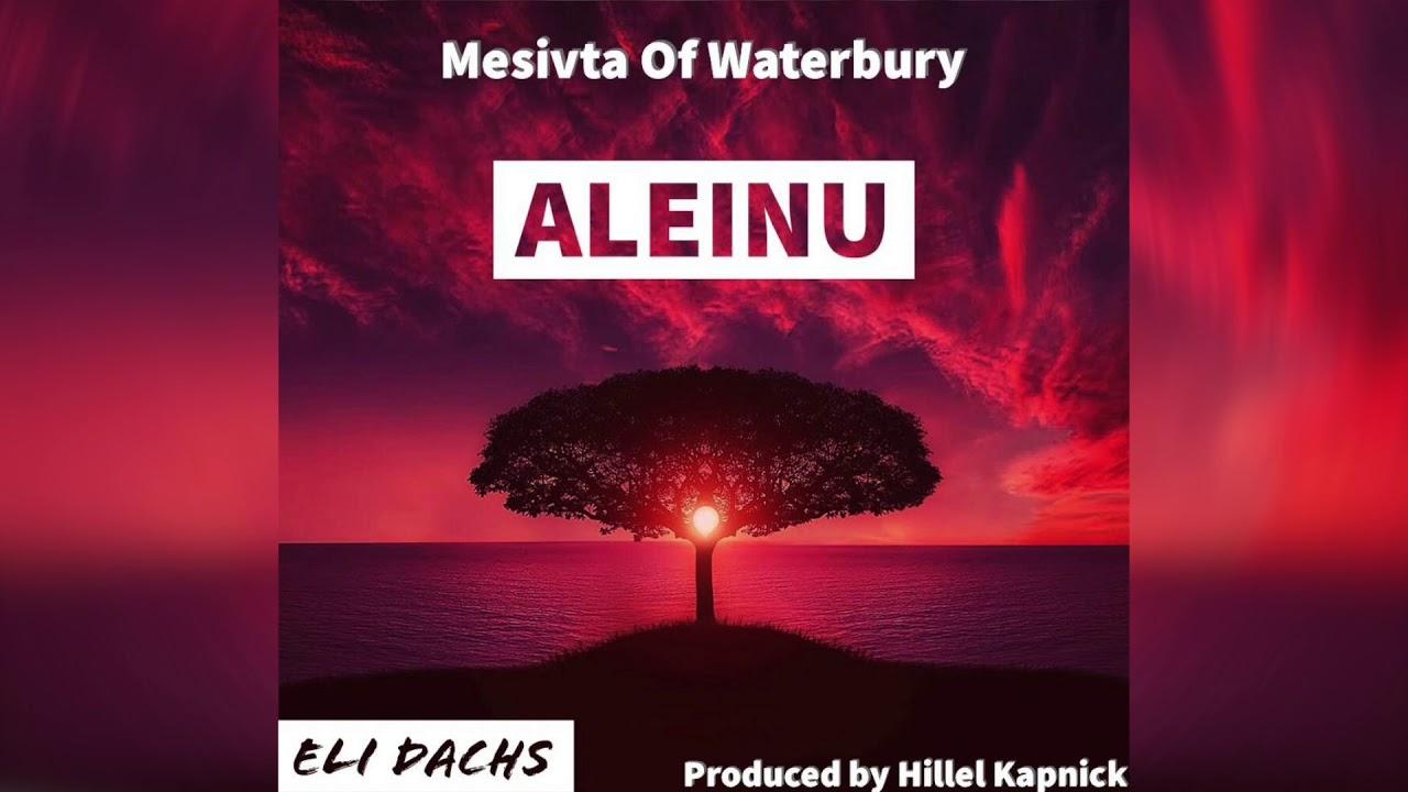 Mesivta of Waterbury - Aleinu ft. Eli Dachs and Yehuda Roll
