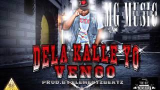 DE LA KALLE YO VENGO   MG MUSIC EL DURO PRO BY ELEMENTZBEATZ