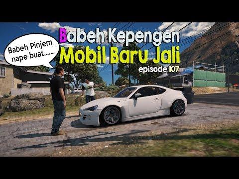Babeh Kepengen Mobil Baru Jali - Eps 107 - Serial Mat Gondrong