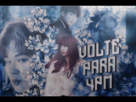 Fanfiction Trailer - Volte Para 4PM