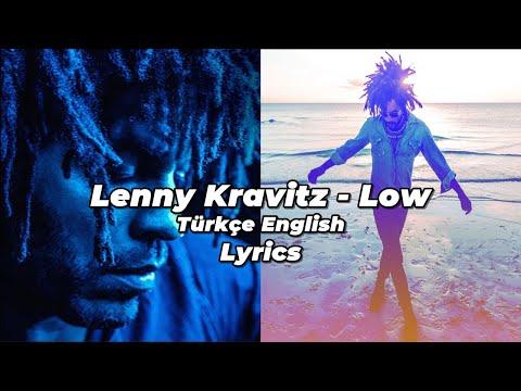 Lenny Kravitz - Low | Lyrics (Türkçe-İngilizce) Türkçe Çeviri
