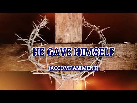 He Gave Himself | Piano | Accompaniment | Minus One |