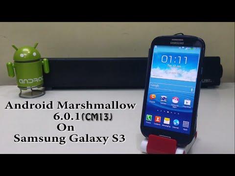 Install 6.0.1 Marshmallow(CM13) On Galaxy S3!