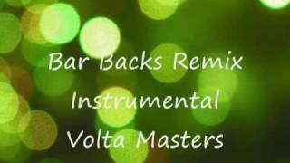 Bar Backs Remix  Instrumental - Volta Masters