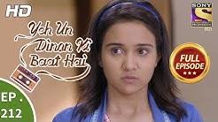 Yeh Un Dinon Ki Baat Hai - Ep 212 - Full Episode - 26th June, 2018