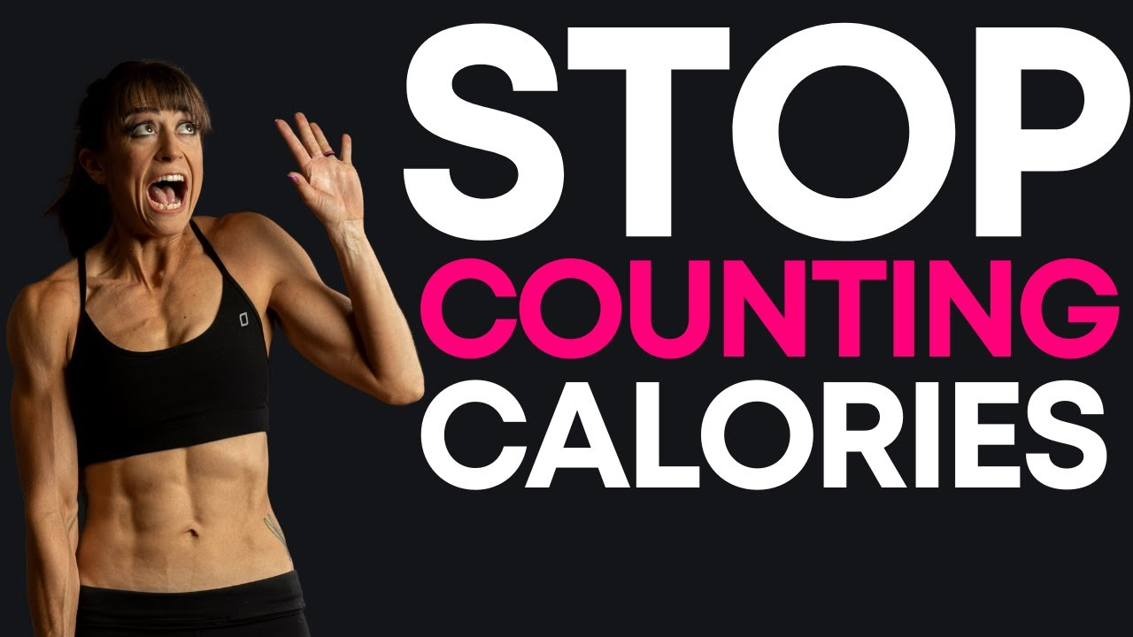Why You Should STOP Counting Calories (And What To Do Instead)