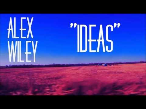 Alex Wiley | Ideas