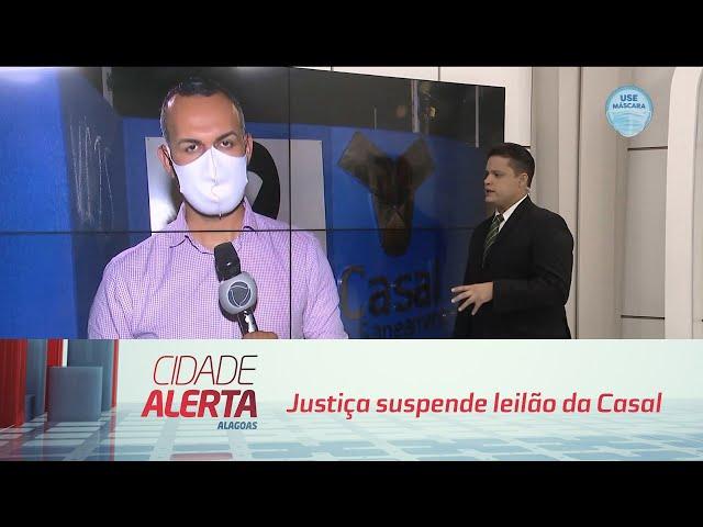 Justiça suspende leilão da Casal