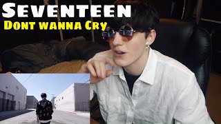 Reacting to Seventeen for the first time!  SEVENTEEN(세븐틴) - 울고 싶지 않아 (Don't Wanna Cry)