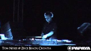 Tom Noize @ Papaya, Zrce Beach, Croatia