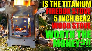 Is the Firebox TITĄNIUM 5-Inch Gen2 Folding Wood Stove WORTH THE MONEY?