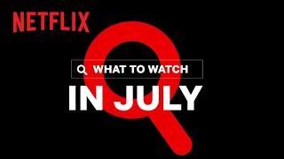 New on Netflix | July 2020