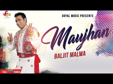 Baljit Malwa | Maujan | Official Goyal Music