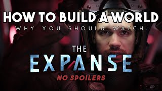How To Build a World: THE EXPANSE   Why You Should Watch [No Spoilers]