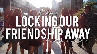 K-Vlog 24: Locking Our Friendship Away