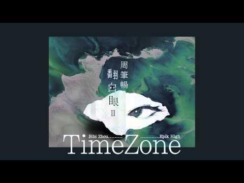 Bibi Zhou 周筆暢 x Epik High -《TIME ZONE》- 2015迷你數字專輯《翻白眼II》