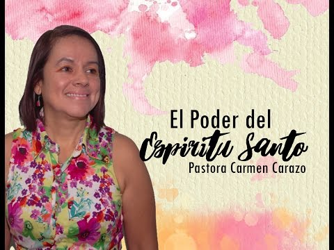 El Poder del Espiritu Santo   Pastora Carmen Carazo