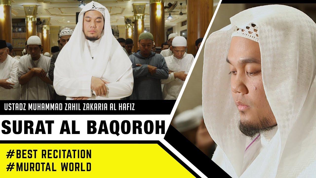 Best Voice Murotal World Ustadz Zahil Zakaria Al Hafiz Surat Al Baqoroh 21 29