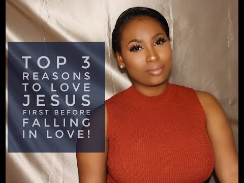 Top 3 Reasons to Love Jesus First Before Falling in Love!