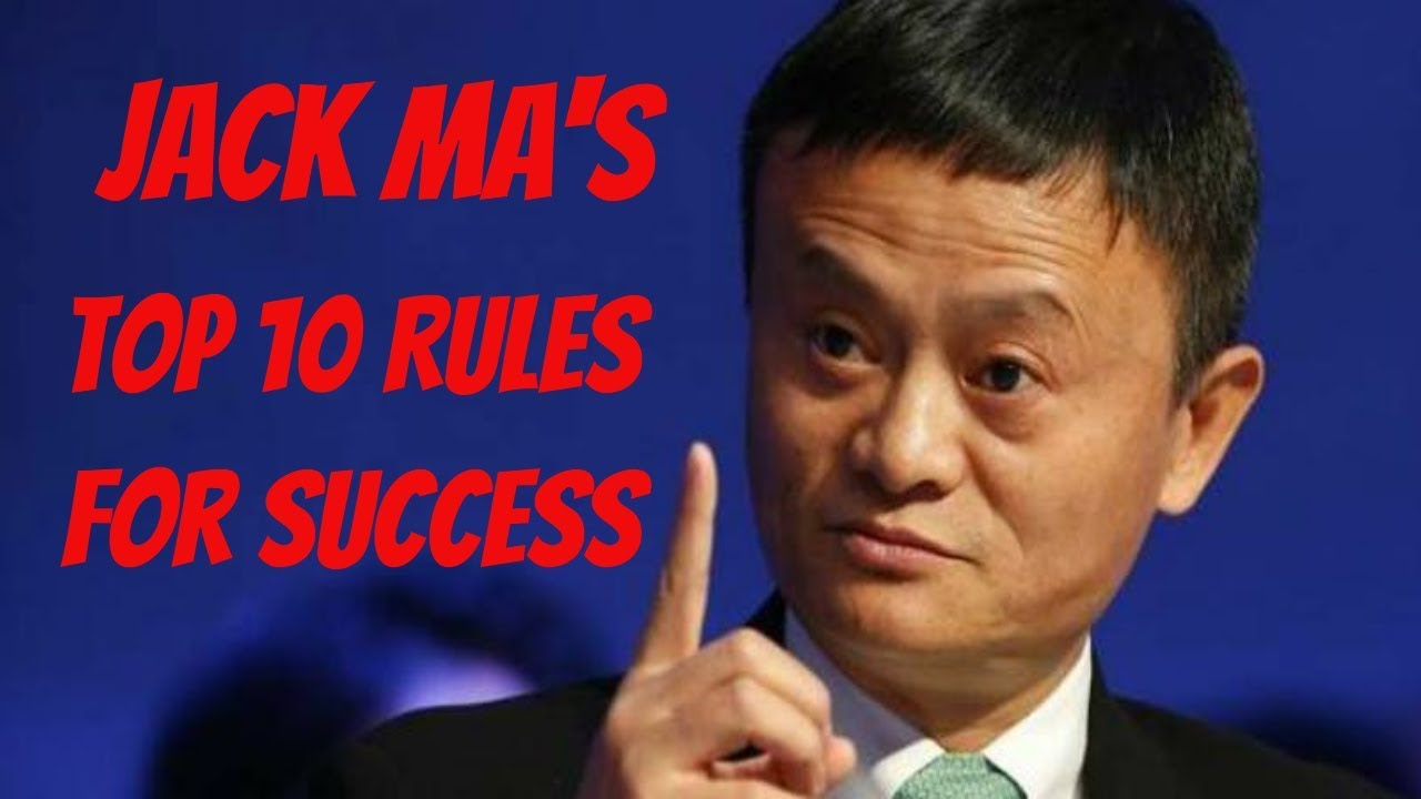 Jack Ma S Top 10 Rules For Success Youtube