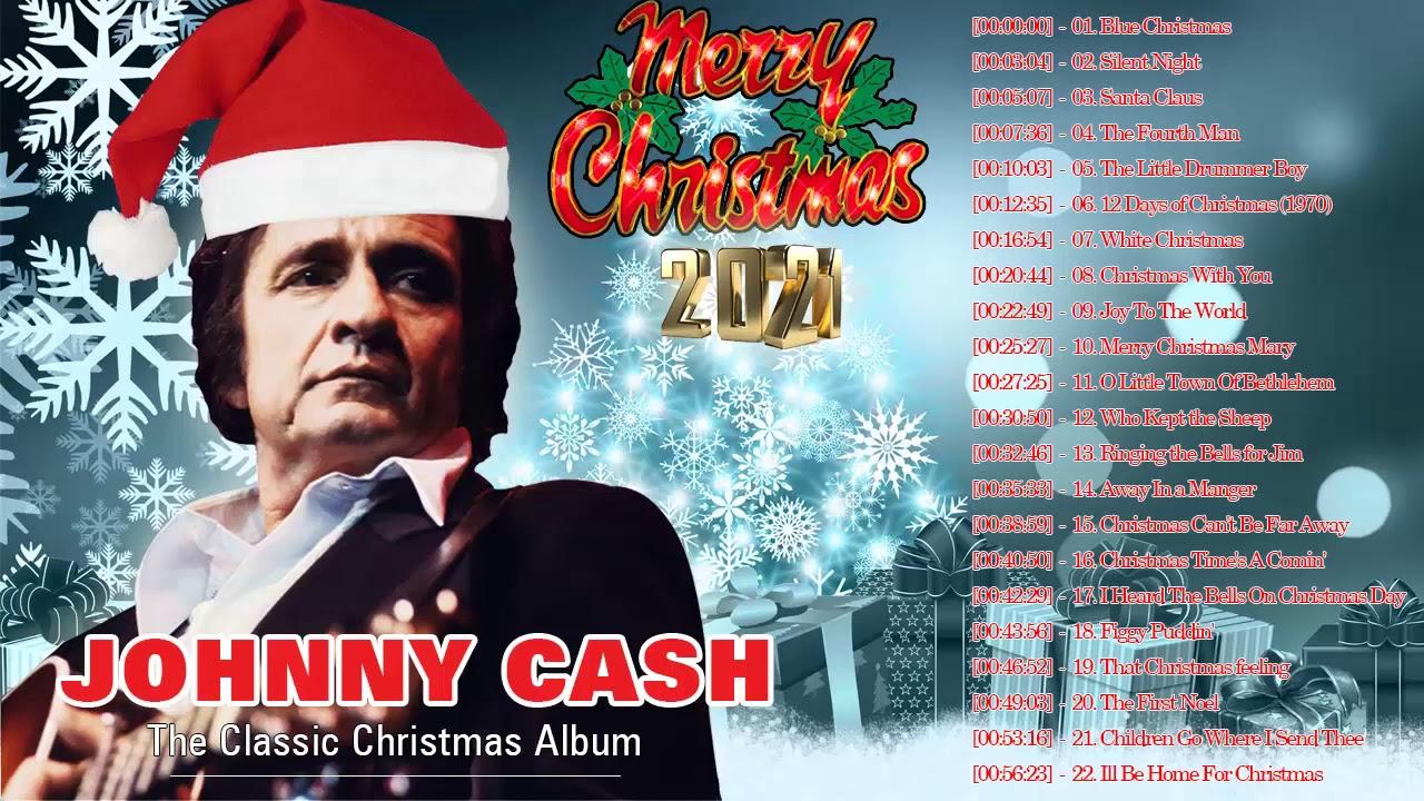 2021 Christmas Album Johnny Cash Best Album Christmas Songs 2021 Johnny Cash Christmas Songs Full Album Youtube