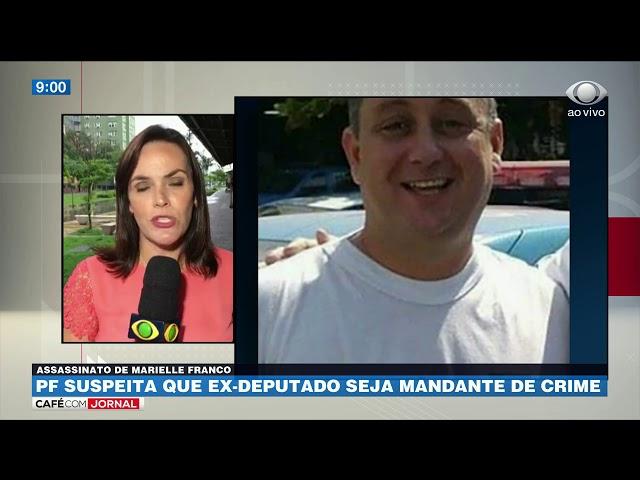 Caso Marielle: PF suspeita que ex-deputado seja mandante