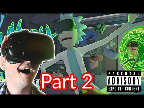 Whats Up My Glip Glops! Rick and Morty: Virtual Rick-ality Part 2 (VR HTC Vive)