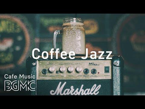 Coffee Jazz Music - Cafe Bossa Nova Music - Chill out Music