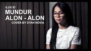 MUNDUR ALON-ALON (ILUX ID) COVER BY DYAH NOVIA
