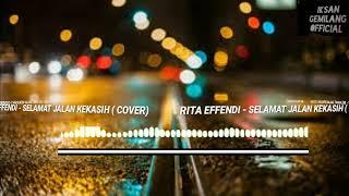 RITA EFFENDI - SELAMAT JALAN KEKASIH ( COVER)