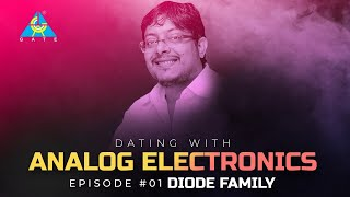 Episode#01 | Dating with Analog Electronics |  Diode Family | By Umesh Dhande Sir