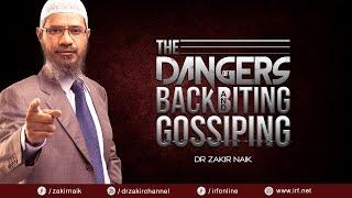 Dr zakir naik   the dangers of backbiting and gossiping