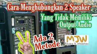 Download lagu Cara menghubungkan 2 speaker aktif yang tidak memiliki output audio by Mas Joko Wali