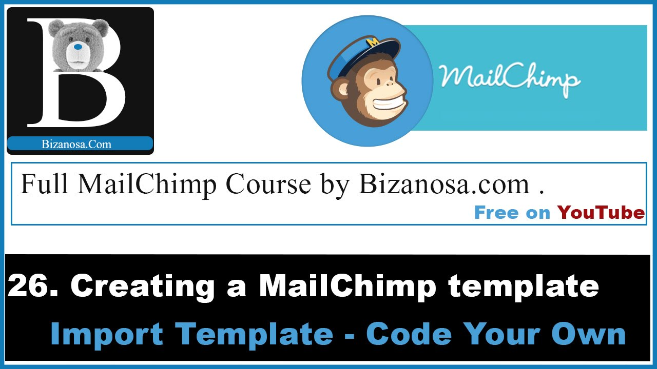 26 importing a template to mailchimp bizanosa mailchimp course youtube. Black Bedroom Furniture Sets. Home Design Ideas
