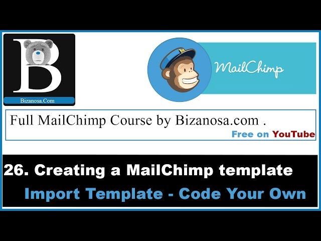 Import A Template Into MailChimp Bizanosa - Code your own mailchimp template