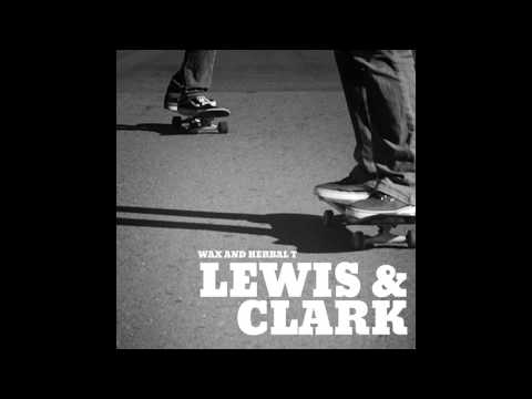 Wax - Lewis and Clark (feat. Herbal T)