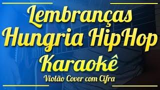 Lembranças - Hungria HipHop - Karaokê ( Violão cover com cifra )