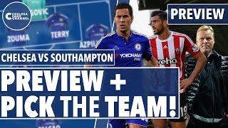 Chelsea Vs Southampton PREVIEW + PICK THE TEAM - Chelsea Fans Channel