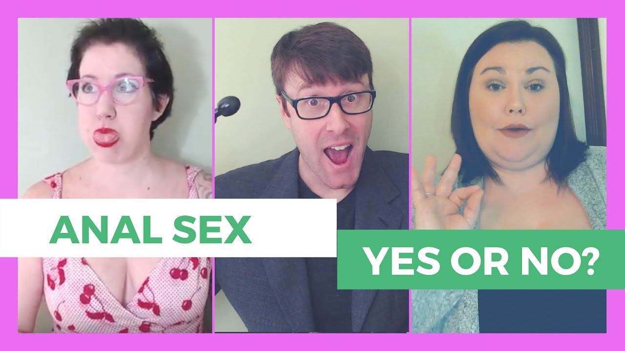 Anal sex yes or no