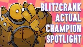 Blitzcrank ACTUAL Champion Spotlight