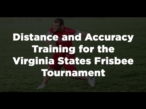 Distance and Accuracy Training for Virginia States Frisbee Tournament