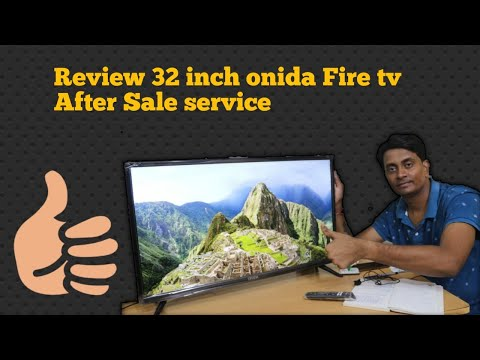 Review of Onida 32 Inch Fire TV Edition, After Sale Service and more.